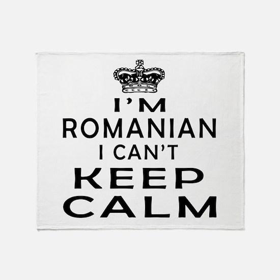 I Am Romanian I Can Not Keep Calm Throw Blanket