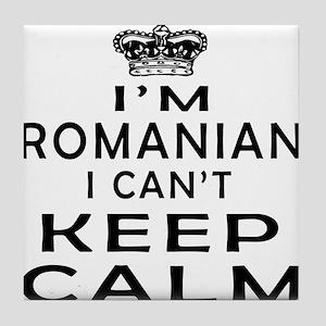 I Am Romanian I Can Not Keep Calm Tile Coaster