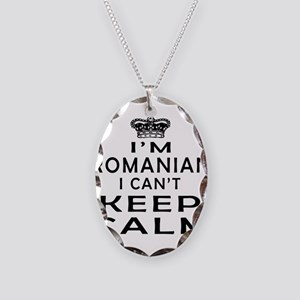 I Am Romanian I Can Not Keep Calm Necklace Oval Ch