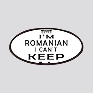 I Am Romanian I Can Not Keep Calm Patches