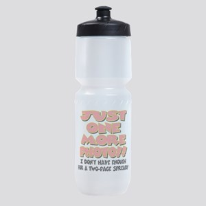 just one more photo Sports Bottle