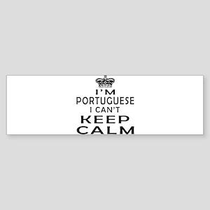 I Am Portuguese I Can Not Keep Calm Sticker (Bumpe