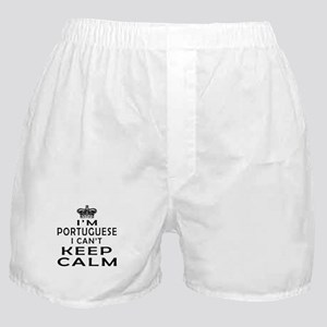 I Am Portuguese I Can Not Keep Calm Boxer Shorts