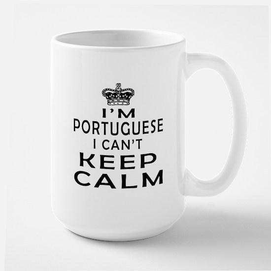 I Am Portuguese I Can Not Keep Calm Large Mug
