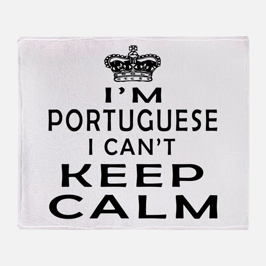 I Am Portuguese I Can Not Keep Calm Throw Blanket