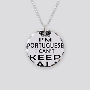I Am Portuguese I Can Not Keep Calm Necklace Circl