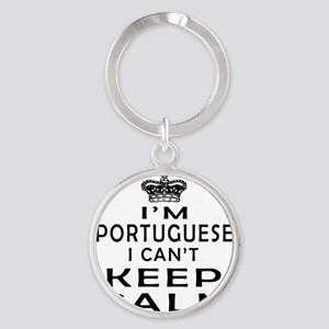 I Am Portuguese I Can Not Keep Calm Round Keychain