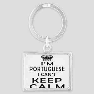 I Am Portuguese I Can Not Keep Calm Landscape Keyc