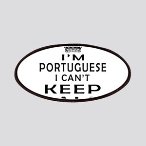 I Am Portuguese I Can Not Keep Calm Patches