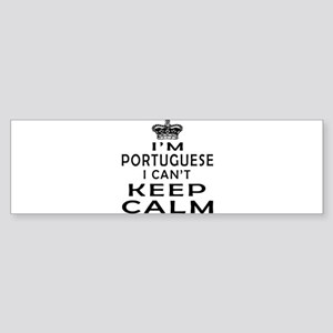 I Am Portuguese I Can Not Keep Calm Sticker (Bumpe