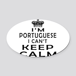 I Am Portuguese I Can Not Keep Calm Oval Car Magne