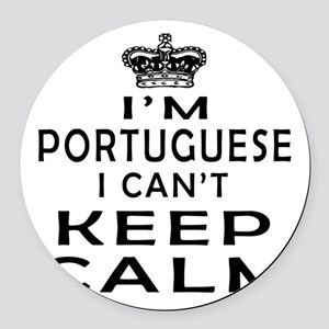 I Am Portuguese I Can Not Keep Calm Round Car Magn