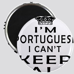 I Am Portuguese I Can Not Keep Calm Magnet