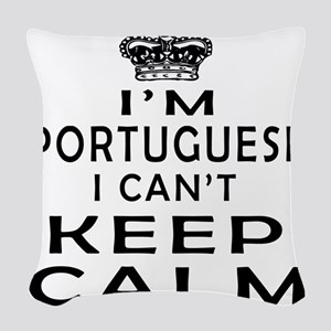 I Am Portuguese I Can Not Keep Calm Woven Throw Pi