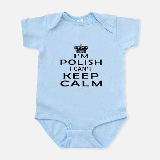 I Am Polish I Can Not Keep Calm Infant Bodysuit