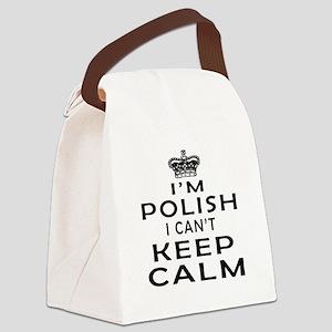 I Am Polish I Can Not Keep Calm Canvas Lunch Bag