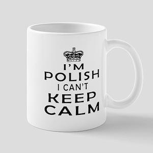 I Am Polish I Can Not Keep Calm Mug