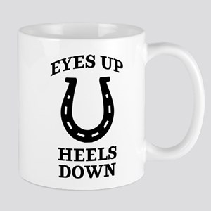 Eyes Up Heels Down 11 oz Ceramic Mug
