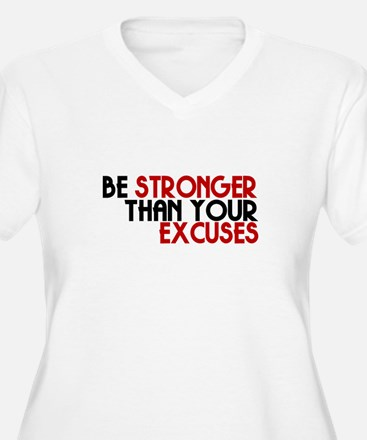 Be Stronger Than Your Excuses Plus Size T-Shirt