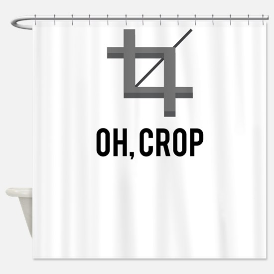 Oh, Crop Shower Curtain