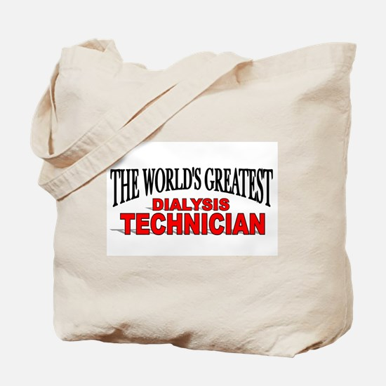 """The World's Greatest Dialysis Technician"" Tote Ba"