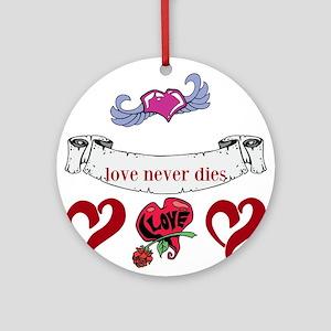 Love Never Dies Ornament (Round)