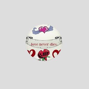 Love Never Dies Mini Button