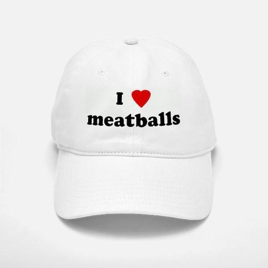 I Love meatballs Baseball Baseball Cap