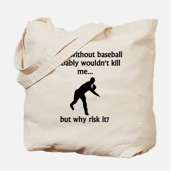 A Day Without Baseball Tote Bag