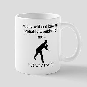 A Day Without Baseball Mugs