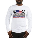 Destroyed By Socialists! Long Sleeve T-Shirt
