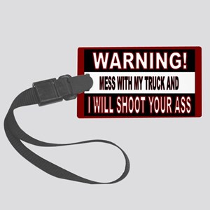 Mess with my truck warning stick Large Luggage Tag