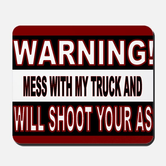 Mess with my truck warning sticker.gif Mousepad