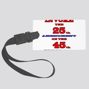 Invoke the 25th Amendment Large Luggage Tag