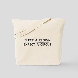 Elect a Clown Expect a Circus Tote Bag