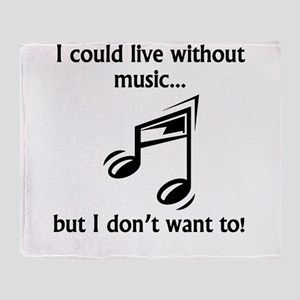 I Could Live Without Music Throw Blanket