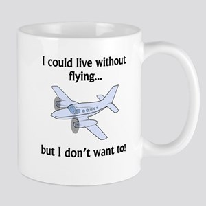 I Could Live Without Flying Mugs