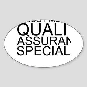 Trust Me, I'm A Quality Assurance Specialist S