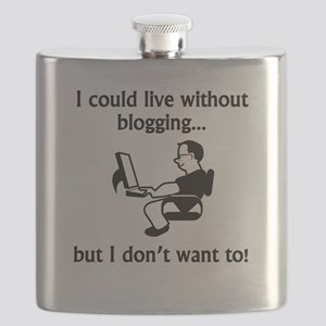 I Could Live Without Blogging Flask