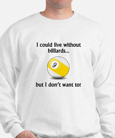 I Could Live Without Billiards Jumper