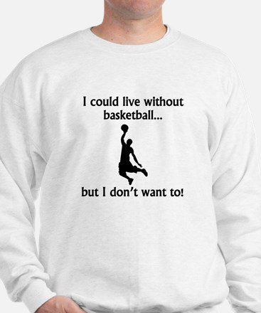 I Could Live Without Basketball Jumper