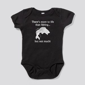 More To Life Than Fishing Baby Bodysuit