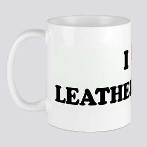 I Love LEATHER STROPS Mug
