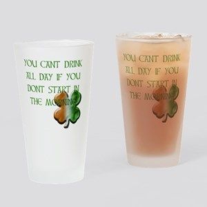 WHITE - YOU CANT DRINK ALL DAY IF Y Drinking Glass