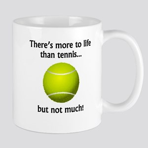 More To Life Than Tennis Mugs