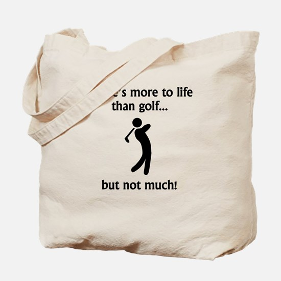 More To Life Than Golf Tote Bag