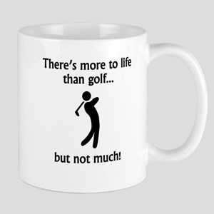 More To Life Than Golf Mugs