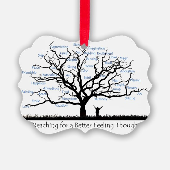 Reaching for a better feeling tho Ornament