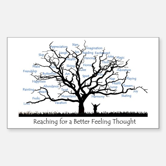Reaching for a better feeling  Sticker (Rectangle)