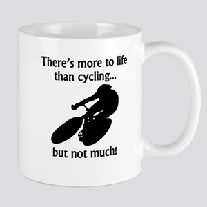 More To Life Than Cycling Mugs